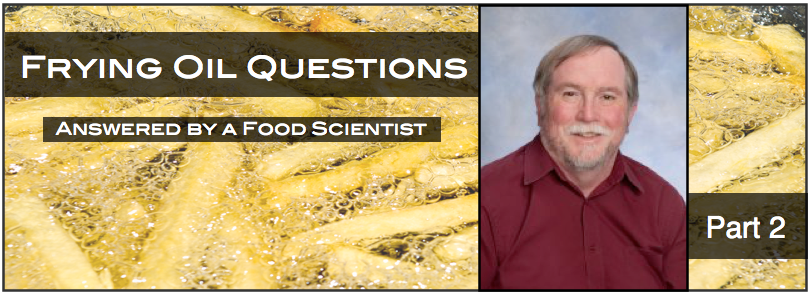 More Frying Oil Questions Answered by a Food Scientist