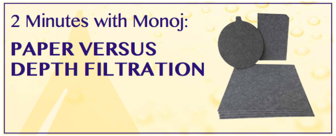 2 Minutes with Monoj: Paper vs. Depth Oil Filtration